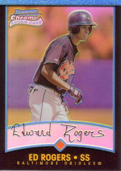 ED ROGERS 2001 BOWMAN CHROME GOLD REFRACTOR ROOKIE #195 BALTIMORE ORIOLES
