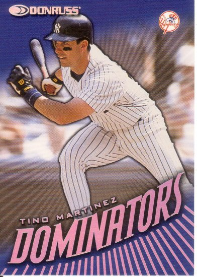 TINO MARTINEZ 1998 DONRUSS DOMINATORS #10 NEW YORK YANKEES