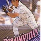 TINO MARTINEZ 1998 DONRUSS DOMINATORS #10 NEW YORK YANKEES