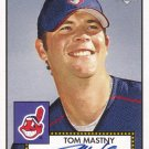 TOM MASTNY 2006 TOPPS 52 SIGNATURES #52S-TM ROOKIE AUTO CLEVELAND INDIANS AllstarZsports.com