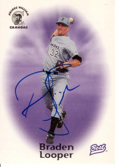 BRADEN LOOPER 1998 BEST #10 AUTOGRAPH PRINCE WILLIAM CANNONS AllstarZsports.com