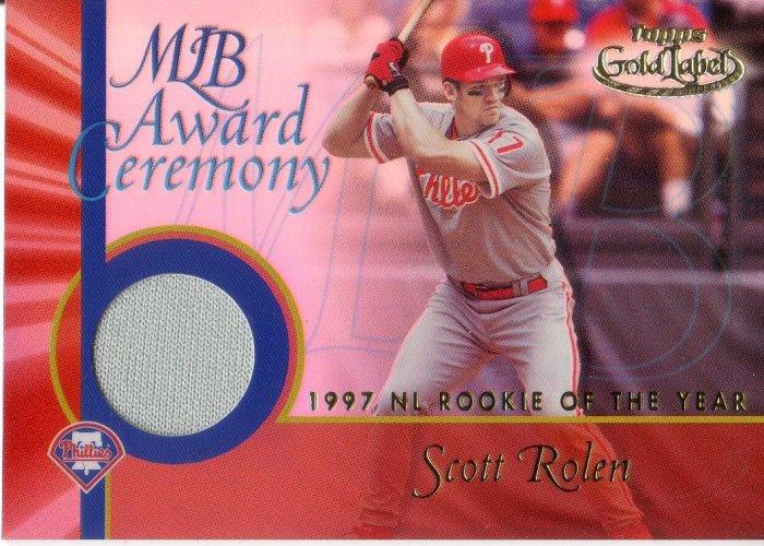 SCOTT ROLEN 2001 GOLD LABEL  AWARD CEREMONY RELICS 1997 R.O.Y. #GLR-SR PHILLIES AllstarZsports.com