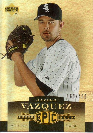 JAVIER VAZQUEZ 2006 UPPER DECK EPIC #53 SP 168/450 CHICAGO WHITE SOX AllstarZsports.com