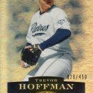 TREVOR HOFFMAN 2006 UPPER DECK EPIC #211 SP# 029/450 SAN DIEGO PADRES AllstarZsports.com