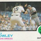 TERRY CROWLEY 1973 TOPPS #302 BALTIMORE ORIOLES www.AllstarZsports.com