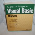 Learn to Program Visual Basic Objects by John Smiley (Softcover 2001)