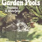 Sunset Garden Pools Fountains Waterfalls Design Outside Landscaping Building Repair 1975 SC Book