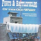 Old West Forts And Battlefields by Lynn Radeka American Frontier Then And Now Photos HC DJ Book