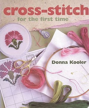First Time Cross Stitch by Donna Kooler Beginners Guide Patterns Charts Crafts HCDJ Book