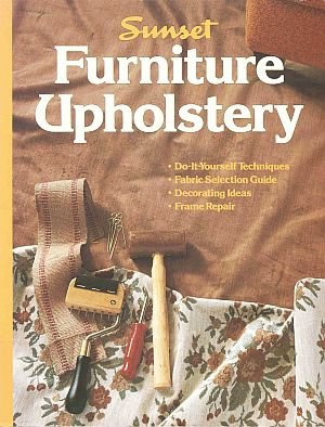 Sunset Furniture Upholstery Repair Update Decorate Fabric Color Patterns Tools Illustrated SC Book