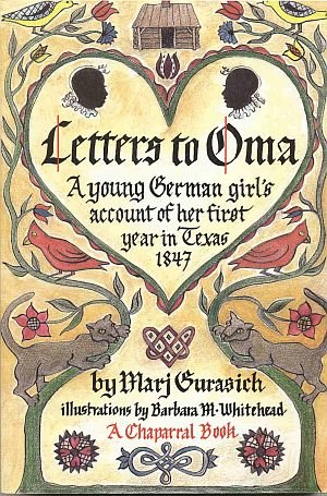 Letters To Oma by Mary Gurasich 1847 Girl Chronicles Struggle Germany To Texas Adventure SC Book
