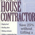 Be Your Own House Contractor by Carl Heldmann Save Without Lifting A Hammer Trade Secrets SC Book