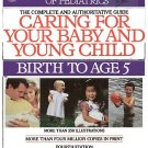 Caring For Your Baby Young Child Birth to AGE 5 by Pediatrics Academy Parenting Advice SC Book