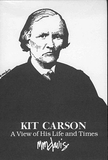 Kit Carson His Life And Times by M. M. Davis Old West Maps Autographed by Author, #955 1st SC Book