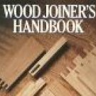 Wood Joiners Handbook by Sam Allen Woodworking Secrets Furniture Joinery Power Tools 1990 SC Book
