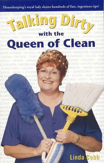 Talking Dirty With Queen Of Clean by Linda Cobb Guide To Shortcuts Tips Save Money SC Book