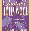 Quotable Hollyood The Lowdown From America's Film Capital Movie Stars Lively and Funny HC Book