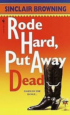 2 Piece Lot: Rode Hard Put Away Dead by Sinclair Browning Includes Postcard Signed by Author SC Book