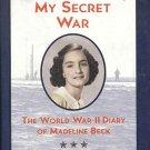 My Secret War World War II Diary of Madeline Beck by Mary Pope Osborne Children 9 to 12 HC Book