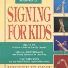 Signing For Kids by Mickey Flodin American Sign Language Games Spelling Homeschooling SC Book