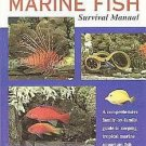 Tropical Marine Fish Survival by Gordon Kay Saltwater 33 Families 109 Species Sea Creatures SC Book