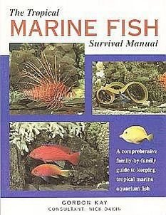 Tropical Marine Fish Survival by Gordon Kay Saltwater 33 Families 109 Species Sea Creatures SC Book