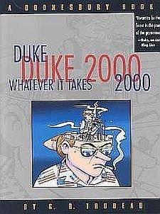 Duke 2000 Whatever It Takes by Trudeau Cartoon Humor Doonesbury Comic Strips Uncle Duke SC Book
