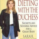 Weight Watchers Dieting With Sarah The Duchess Of York 75 Recipes Personal Insights HCDJ Cookbook