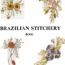 Brazilian Stitchery Pattern Book 1 by Janice Levine Embroidery 3 Dimensional Stitches 1979 SC Book
