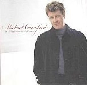 Michael Crawford 1999 A CHRISTMAS ALBUM Singer Holiday  Music CD
