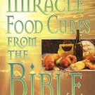 Miracle Food Cures From The Bible Heal Body And Soul by Reese Dubin Ancient Healing HC Book
