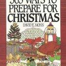 365 Ways To Prepare For Christmas by David E. Monn Recipes Holidays Crafts HC Cookbook