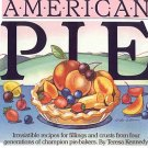 American Pie by Teresa Kennedy 45 Secret Family Recipes Fillings Crusts Perfect Pies SC Cookbook