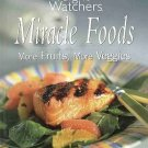 Weight Watchers Miracle Foods More Fruit Veggies Whole Family Recipes HC Cookbook