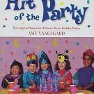 Hit Of The Party by Amy Vangsgard Planner Children Theme Birthday Parties SC Book