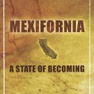 Mexifornia A State Of Becoming by Victor Davis Hanseon Mexican Immigration California SC Book
