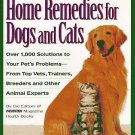 Doctors Book of Home Remedies for Dogs and Cats Over 1,000 Pet Solutions From Top Experts HC Book