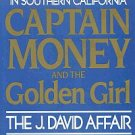 Captain Money and the Golden Girl The J. David Affair by Donald Bauder