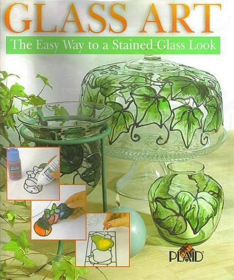 Glass Art The Easy Way To A Stained Glass Look by Plaid How-To Instructions Patterns HC DJ Book