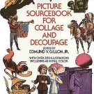 Picture Sourcebook for Collage and Decoupage by Edmund Gillon Over 300 Illustrations SC Book