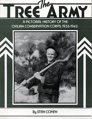 The Tree Army Pictorial History 1933-1942 Civilian Conservation Corps SC Book