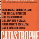 Catastrophe: And How To Fight Back by Dick Morris, Eileen McGann Autographed by Author HC DJ Book