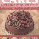 Cakes And Cake Decorating Step-By-Step 200 Recipes 1500 Photos SC Cookbook