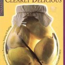 Clearly Delicious by Elisabeth Ortiz Preserving Pickling Bottling Guide 200 Recipes SC Cookbook