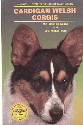 Cardigan Welsh Corgis by Mrs. Henning Nelms, Mrs. Michael Pym T.F.H. Publications Dog Breeds HC Book