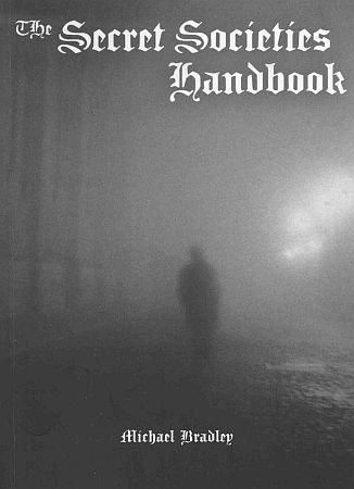 The Secret Societies Handbook by Michael Bradley 21 Secret Groups Cults Hidden Power SC Book