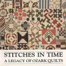 Stitches In Time A Legacy of Ozark Quilts by Michael Luster Historical Antique Quilts SC Book