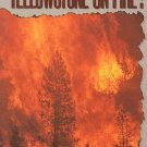 Yellowston On Fire! by Reporter Robert Ekey and Staff of the Billings Gazette Illustrated SC Book