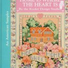 Home Is Where The Heart Is An American Sampler 36 Counted Cross Stitch Designs HC Book