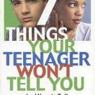 7 Things Your Teenager Won't Tell You And How to Talk About Them Anyway Jenifer Lippincott SC Book